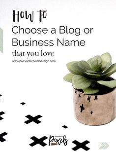 How to Choose a Blog or Business Name that you will love. Tips and tricks on how to find a business name that works for you and helps customers or reader identify your business.