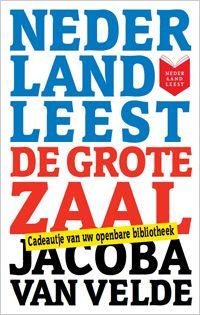 De Grote Zaal - Jacoba van Velde oorspronkelijk uit 1953 - Nederland Leest 2010.