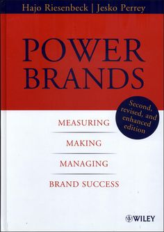 """Power Brands"" by Hajo Riesenbeck and Jesko Perrey - The McKinsey BrandMatics concept will show you how brands can be systematically managed. The individual tools and detailed concepts are organized into three topic areas: measuring, making, and managing power brands."