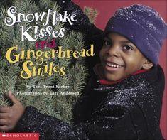 Snowflake Kisses and Gingerbread Smiles by Toni Trent Parker, photography by Earl Anderson