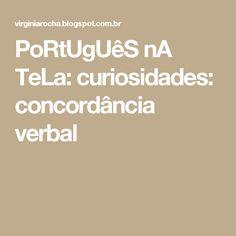 PoRtUgUêS nA TeLa: curiosidades: concordância verbal