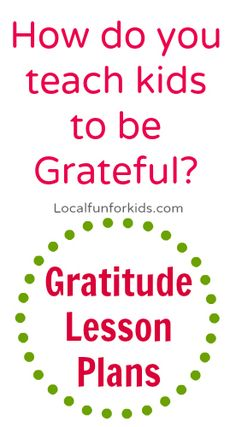Teaching Kids About Gratitude  ** Includes FREE Lesson Plan **
