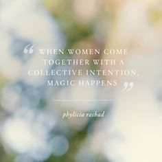 """""""When women come together with a collective intention, magic happens"""" -Phylicia Rashad #Quotes"""