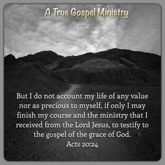 "Daily Scripture ""But I do not account my life of any value nor as precious to myself, if only I may finish my course and the ministry that I received from the Lord Jesus, to testify to the gospel of the grace of God."" Acts‬ ‭20‬:‭24‬ #dailyscripture #atruegospelministry #morningscripture #scripturequote #biblequote #quote #seekgod #godsword #godislove #gospel #jesus #jesussaves #teamjesus #LHBK #youthministry #preach #testify #pray #rollin4Christ"