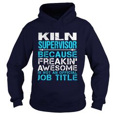 KILN SUPERVISOR T-Shirts, Hoodies. Get It Now ==► https://www.sunfrog.com/LifeStyle/KILN-SUPERVISOR-Navy-Blue-Hoodie.html?id=41382