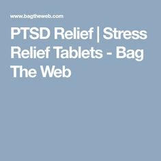 PTSD Relief | Stress Relief Tablets - Bag The Web Stress Relief Tablets, Chronic Fatigue Syndrome, Ptsd, Stress And Anxiety, Chronic Pain, Bag, Bags