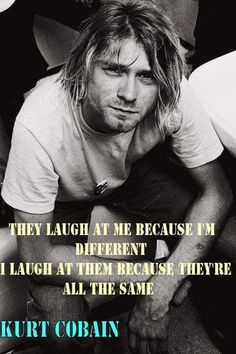Such truer words have never been spoken 😢🎤🚬💕 Nirvana Frases, Nirvana Quotes, Kurt Cobain Quotes, Nirvana Lyrics, Nirvana Kurt Cobain, Rock Quotes, Band Quotes, Lyric Quotes, True Quotes