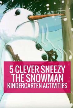 Sneezy the Snowman Kindergarten Activities - love these