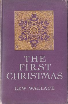 The First Christmas, Lew Wallace, Harper & Brothers, New York, 1904