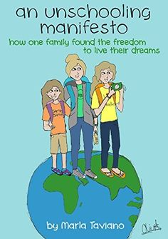 an unschooling manifesto: how one family found the freedom to live their dreams, http://www.amazon.com/dp/B00OR1W5JC/ref=cm_sw_r_pi_awdm_GWKuub0R04Z53