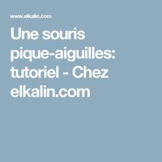 Une souris pique-aiguilles: tutoriel  - Chez elkalin.com