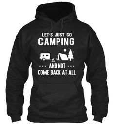 Let's Just Go Camping And Not Come Back At All Black Sweatshirt Front