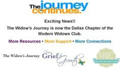 The Widow's Journey: from Grief to Growth, a non-profit organization designed to provide the widowed community with education, professional resources, and support.