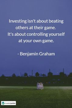 isn't about beating others at their game. It's about controlling yourself at your own game. - Benjamin Graham isn't about beating others at their game. It's about controlling your. Stock Market Quotes, Stock Quotes, Investment Quotes, Investment Tips, Value Investing, Investing Money, Stock Investing, Best Motivational Quotes, Inspirational Quotes