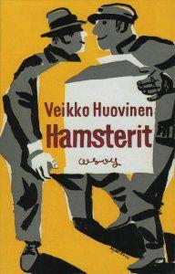 Veikko Huovinen: Hamsterit, 1957. Turkisliivejä, honkapuita, savustettuja lampaita, säilykkeitä... Hamsteri ja Rurik, kaksi vilpittömän lapsenmielistä velikultaa, valmistautuvat tässä Veikko Huovisen klassikossa arktiseen pakkaskauteen.