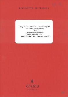 Proyecciones del sistema educativo español ante el boom inmigratorio / Javier Alonso Meseguer, Simón Sosvilla Rivero Madrid : FEDEA, 2004