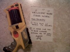 This WILL happen when we are married... due to the fact that my fiance is still an 8 year old inside and bought his last nerf gun a month ago... at the age of 24. :)