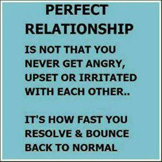 There's no perfect relationship.