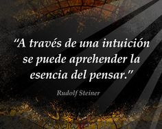 Frase Rudolf Steiner Rudolf Steiner, Schools Around The World, Inner Me, Spiritual Messages, Spirituality, Words, Gratitude, Jade, Coaching