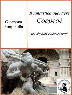 Il fantastico quartiere Coppedè – di Giovanna Pimpinella