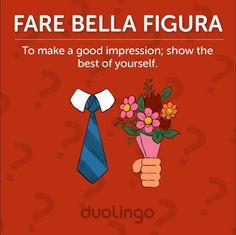 Fare la bella figura - to make a good impression #italian #colloquial