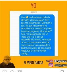Por eso nunca contesto #humor y #memes TE AMO VIEJO GARCA <3 Memes In Real Life, Life Memes, New Memes, Funny Memes, Mexican Problems, Spanish Humor, Funny Thoughts, Relationship Memes, Stupid People