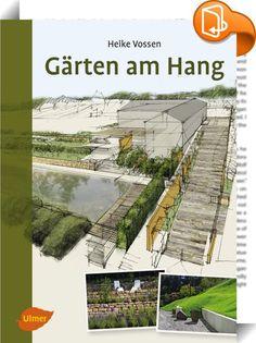 Gärten am Hang :: Dieses Buch ist Inspiration und Planungshilfe für Gärten am Hang zugleich. Es zeigt Ihnen, wie Sie einen Garten am Hang planen und umsetzen. Hier können Sie Mauern, Wasserläufe oder Aussichtsplätze besser verwirklichen als in der Ebene. Sie erfahren, wie Sie einen Hanggarten entwerfen, worauf Sie bei der Umsetzung achten müssen und welche Materialien und Gestaltungsmittel zur Verfügung stehen. Neben Informationen zu Gestaltungselementen wie Mauern, Treppen, Terras...