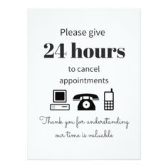 Cancellation posters are a great way to remind your clients that your time is valuable.