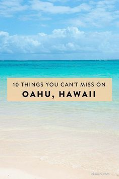 10 Things You Can't Miss While Visiting Oahu, Hawaii! #TravelDestinationsUsaHawaii