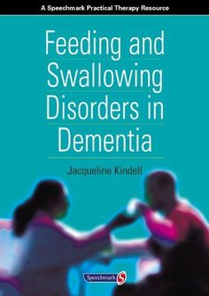 "Feeding and Swallowing Disorders in Dementia by Jacqueline Kindell <a href=""http://www.amazon.comdp/0863883125/ref=cm_sw_r_pi_dp_98pgub0TKDG5F"" rel=""nofollow"" target=""_blank"">www.amazon.com...</a> http://www.amazon.comdp/0863883125/ref=cm_sw_r_pi_dp_98pgub0TKDG5F"