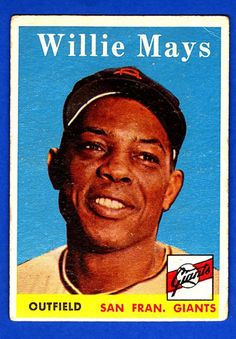 '58 Topps Willie Mays.....oh how I loved watching him play....and had a wonderful time at his house after a game once!  RW