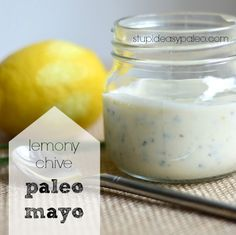 Lemony Chive Paleo Mayo...simple ingredients and a snap to make. #paleo #mayo #sauce