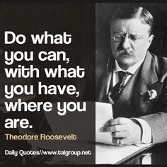 Career Lesson: Do what you can, with what you have, where you are. #Leadership #Politics #Business #Tech