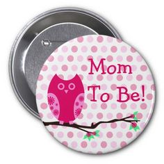 "Pink Owl ""Mom To Be"" Baby Shower Button"
