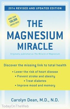 The Magnesium Miracle (Revised and Updated Edition)  by Carolyn Dean