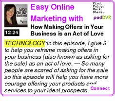 #TECHNOLOGY #PODCAST  Easy Online Marketing with Maritza Parra    How Making Offers in Your Business is an Act of Love    LISTEN...  http://podDVR.COM/?c=c40a446b-55f7-9533-0b0e-d79047956af1
