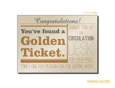 golden ticket for library | ... library for an event during National Library Week. Printed on subtly