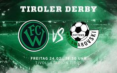 Lust auf mehr? Dann komm zum Tiroler Derby am 24. Februar ins Tivoli Stadion Tirol! #fcwwsg _________________ FCW vs WSG, 24.02., 18:30 Uhr