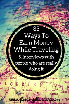 35 Ways to Earn Money while Traveling including tips and interviews with people who are actually doing it and living the dream!