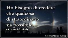 Ho #bisogno di #credere che qualcosa di #straordinario sia #possibile. (A #beautiful #mind) #miracolo #incredibile #eccezionale