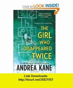 The Girl Who Disappeared Twice (9780778329848) Andrea Kane , ISBN-10: 0778329844  , ISBN-13: 978-0778329848 ,  , tutorials , pdf , ebook , torrent , downloads , rapidshare , filesonic , hotfile , megaupload , fileserve