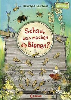 Schau, was machen die Bienen? von Katarzyna Bajerowicz bei LovelyBooks (Kinderbuch)