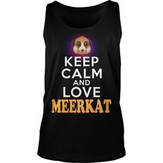 MEERKAT Keep Calm And Love MEERKAT #gift #ideas #Popular #Everything #Videos #Shop #Animals #pets #Architecture #Art #Cars #motorcycles #Celebrities #DIY #crafts #Design #Education #Entertainment #Food #drink #Gardening #Geek #Hair #beauty #Health #fitness #History #Holidays #events #Home decor #Humor #Illustrations #posters #Kids #parenting #Men #Outdoors #Photography #Products #Quotes #Science #nature #Sports #Tattoos #Technology #Travel #Weddings #Women