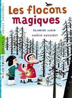 LES FLOCONS MAGIQUES de Blandine Aubin et Aurélie Guillerey / Milan