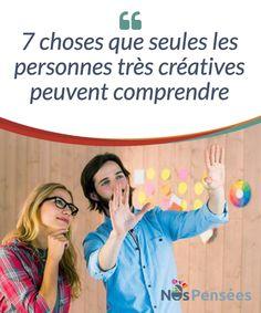 7 choses que seules les personnes très créatives peuvent comprendre  Vous vous considérez comme une personne très créative et vous vous trouvez bizarre pour cette raison ? Ne vous en faites pas, c'est normal. La neuroscience confirme que les personnes hautement créatives pensent et agissent de manière différente. Leurs cerveaux sont câblés, littéralement, d'une façon unique.