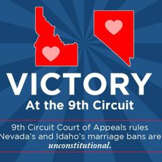 Victory at the Circuit! The Circuit Court of Appeals rules Nevada's and Idaho's marriage bans are unconstitutional. Circuit Court, Idaho, Nevada, Victorious, Marriage, Valentines Day Weddings, Weddings, Mariage, Wedding