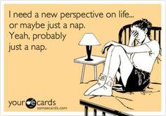 I *always* need a nap...
