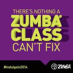There's nothing a #Zumba class (or two) can't fix. #guiltisso2013 #indulgein2014