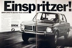 1972 BMW 2002 Tii original vintage ad. Tii stands for Touring International Injected. Features the new fuel injected 2.0 litre engine capable of up to 115 mph without sacraficing smoothness at lower speeds. BMW. Quicker than schnell.