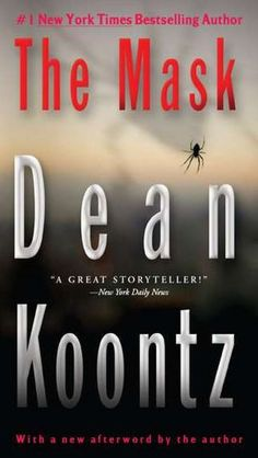 This is the book that started my love of reading Dean Koontz Novels